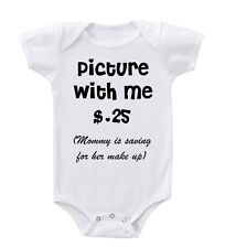 Picture With Me $.25 Mommy Saving For Make Up Cotton Baby Bodysuit One Piece