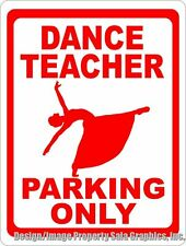 Dance Teacher Parking Only Sign. Size Choice. Great Gift for Dancing Instructor