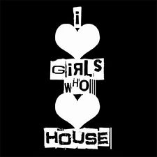 I LOVE GIRLS WHO LOVE HOUSE (electronic dance music party DJ acid hip) T-SHIRT