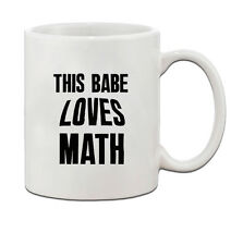 This Babe Loves Math Ceramic Coffee Tea Mug Cup