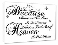 WALL PICTURE BECAUSE SOMEONE WE LOVE IS IN HEAVEN QUOTE WHITE CANVAS/POSTER