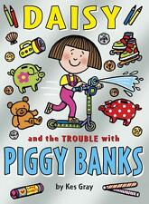 NEW - Daisy and the Trouble with Piggy Banks (Daisy Books), Gray, Kes - Paperbac