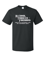 Alcohol Tobacco Firearms Should Be A Convenience Store Cotton T-Shirt Tee Top