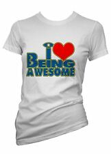 Womens Funny Sayings Slogans tshirts & Tops-I Love Being Awesome T shirt
