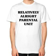 RELATIVELY ALRIGHT PARENTAL UNIT Shirt, American Apparel, Funny Okayest Mom Dad