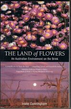 The Land of Flowers: An Australian Environment on the Brink. 2005 Paperback
