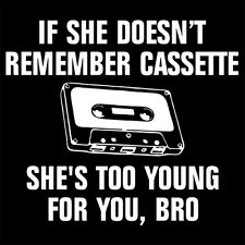 CASSETTE TAPE (SHE'S TOO YOUNG FOR YOU BRO voice recorder deck machine) T-SHIRT