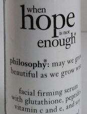 Philosophy when hope is not enough Facial Firming Serum PICK YOUR SIZE