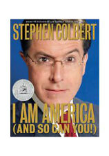 I Am America (And So Can You!) by Stephen Colbert, Paul Dinello, Richard Dahm
