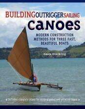 Building Outrigger Sailing Canoes: Modern Construction Methods for Three Fast, B