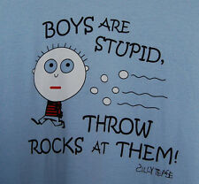 Ladies  Boys are Stupid Throw Rocks at Them Silly T-Shirt size 10, 14,16   B27