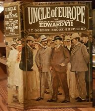 Uncle of Europe : The Social and Diplomatic Life of Edward VII by Gordon...