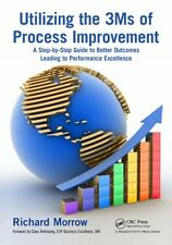 Utilizing the 3Ms of Process Improvement: A Step-by-Step Guide to Better Outcom