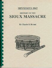 """""""HISTORY OF THE SIOUX MASSACRE"""" CHARLES BRYANT~1862~INDIAN UPRISING~MINNESOTA~MN"""