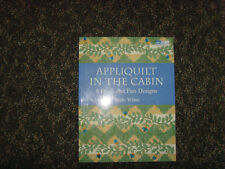 Appliquilt in the Cabin by Tonee White 8 Fresh and Fun Designs quilt book