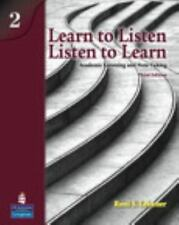 Learn to Listen, Listen to Learn, Level 2: Academic Listening and Note-