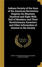 Indiana Society of the Sons of the American Revolution Register for Nineteen Hun