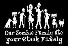 Zombie Decal OUR Zombie Family ATE Your Stick Family Funny Vinyl Sticker