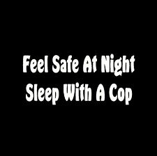 Feel safe at night sleep with a cop #25 T Shirt Funny Cop Law enforcement Sex T
