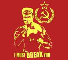 Ivan Drago I MUST BREAK YOU Rocky Balboa 4 HE-MAN Rambo blu ray dvd T Shirt Tee