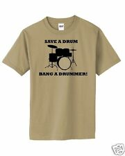 Save a Drum Bang a Drummer T-Shirt FUNNY! NEW!