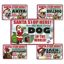 Santa Stop Here Sign - Best Loved Dog In The World - 40 Dog Breeds A-J