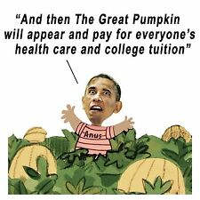 Anti Obama GREAT PUMPKIN WILL PAY FOR EDUCATION Conservative Political  Shirt
