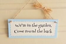 Hand Made - We're In The Garden Come Round The Back' Plaque/Sign