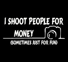 I Shoot People For Money T-shirt #D157 Photography Free Shipping