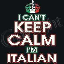 NEW I CAN'T KEEP CALM I'M ITALIAN T-Shirts Small to 5XL BLACK or WHITE