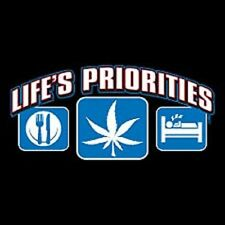 New LIFE'S PRIORITIES EAT, POT, SLEEP T-Shirts Small to 5XL BLACK or WHITE
