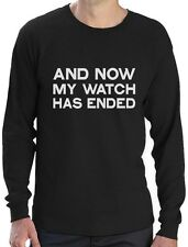 Now My Watch Has Ended Gift Idea Cool Long Sleeve T-Shirt Funny