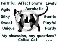 Calico Cat Kitty Cat - My Obsession, Any Questions? T-shirt Our Original Design!
