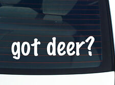 got deer? BUCK DOE HUNTING FUNNY DECAL STICKER ART WALL CAR CUTE