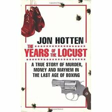 Years Of The Locust: A True Story Of Murder, Money And Mayhem In The Last Age Of