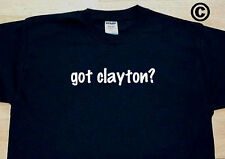 got clayton? FAMILY TREE REUNION LAST NAME SURNAME T-SHIRT TEE FUNNY CUTE
