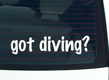 got diving? DIVE SCUBA FUNNY DECAL STICKER ART WALL CAR CUTE
