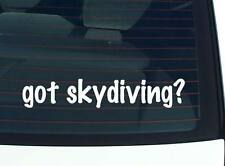 got skydiving? SPORTS SKYDIVE FUNNY DECAL STICKER ART WALL CAR CUTE