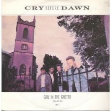 """CRY BEFORE DAWN Girl In The Ghetto 12"""" 2 Track Extended Mix B/w Tender Years (we"""