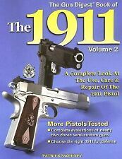 The Gun Digest Book of the 1911 Vol. 2 by Pat Sweeney (2006, Paperback)