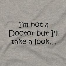I'm Not a Doctor But I'll Take A Look Funny Unique Tee T-Shirt Gray