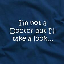 I'm Not a Doctor But I'll Take A Look Funny Unique Tee T-Shirt Blue