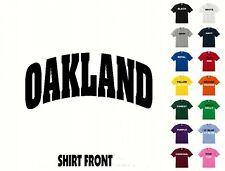 City Of OAKLAND College Letters T-Shirt #376 - Free Shipping