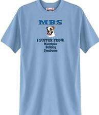 T Shirt MBS - Multiple Bulldog Syndrome Dog 5 Colors # 712 Men Adopt Rescue
