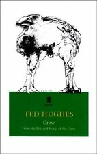 Crow: From the Life and Songs of the Crow By Ted Hughes. 9780571202355