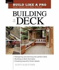 Taunton's Build Like a Pro: Building a Deck by Scott Schuttner and Andrew Wor...
