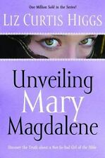 Unveiling Mary Magdalene Discover the Truth about a Not-So-Bad Girl of the Bible