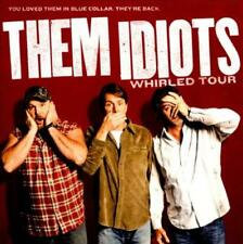 JEFF FOXWORTHY/LARRY THE CABLE GUY/BILL ENGVALL - THEM IDIOTS WHIRLED TOUR * USE