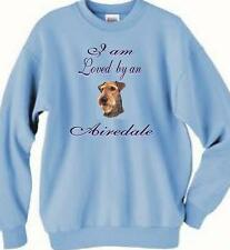 Big Dog Sweatshirt - I am Loved by a Airedale Men Women Adopt Rescue T Shirt # 4