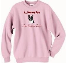 Dog Sweatshirt - All Dogs are Pets Boston Terrier - Adopt T Shirt Available# #46